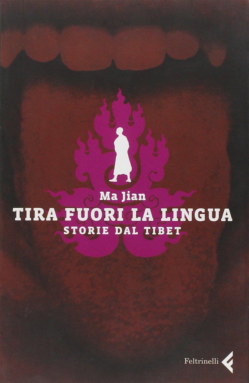Tira fuori la lingua : storie dal Tibet - Ma JianBagnoli, Katia
