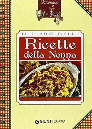 Il libro delle ricette della nonna: Giunti Demetra