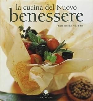 La cucina del nuovo benessere. Ediz. illustrata: Candela Bettelli, Enza