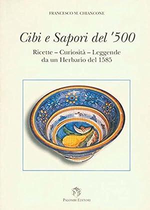 Cibi e sapori del '500. Ricette, curiosità,: Chiancone, F. M.
