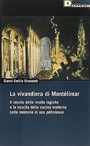 La vivandiera di Montélimar. Il secolo delle: Simonetti, Gianni-Emilio