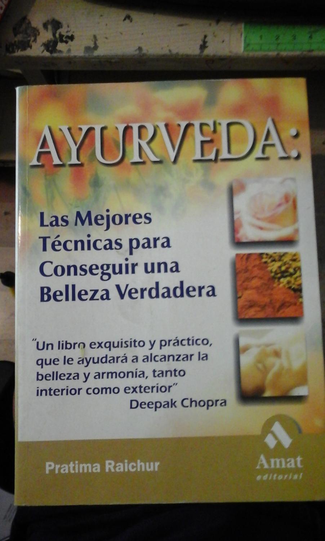 AYURVEDA: Las mejores técnicas para conseguir una belleza verdadera (Barcelona, 2003) - Pratima Raichur