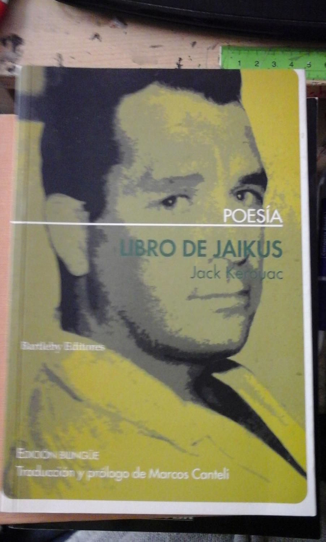 Jack Kerouac: LIBRO DE JAIKUS (Velilla de S. Antonio, Madrid, 2007) - Jack Kerouac