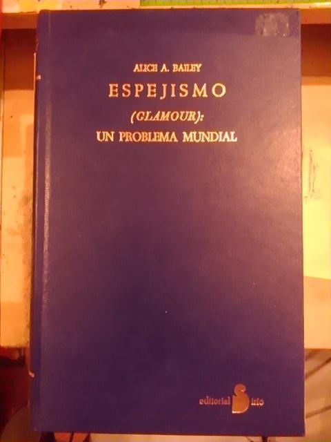 Alice A. Bailey: ESPEJISMO (Glamour): UN PROBLEMA MUNDIAL (Málaga, 1988) - Alice A. Bailey
