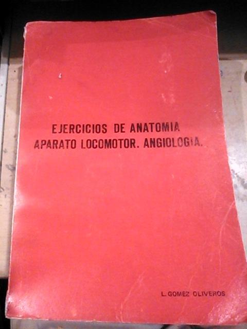 EJERCICIOS DE ANATOMÍA: Aparato Locomotor. Angiología (Madrid, 1974 ...