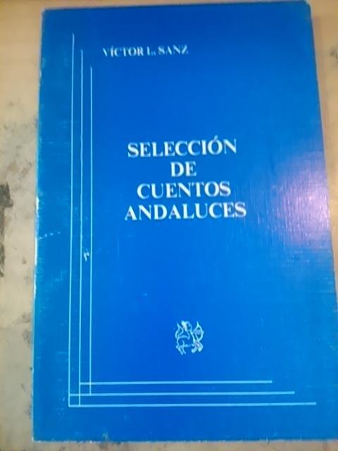 SELECCIÓN DE CUENTOS ANDALUCES (Córdoba, 1985) - Sanz Consuegra, Víctor Luis