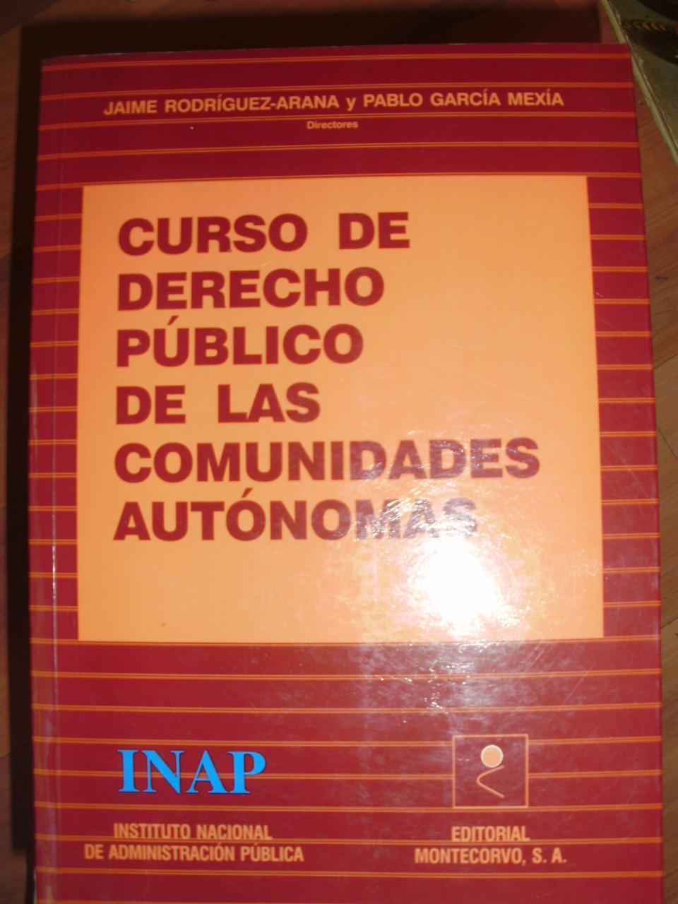 CURSO DE DERECHO PÚBLICO DE LAS COMUNIDADES AUTÓNOMAS (Madrid, 2003) - Jaime Rodríguez-Arana/Pablo García Mexía