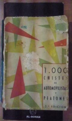 1000 CHISTES DE AUTOMOVILISTAS Y PEATONES (Madrid, 1967) 2ª edición: VV. AA