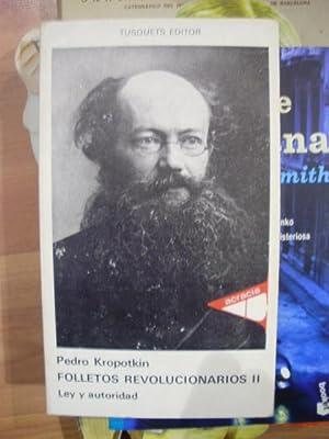 Kropotkin: FOLLETOS REVOLUCIONARIOS II: Ley y Autoridad: Pedro Kropotkin