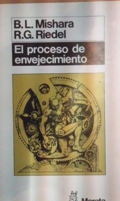 EL PROCESO DE ENVEJECIMIENTO (Madrid, 1986): B. L. Mishara/ R. G. Riedel