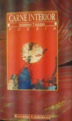 Alfonso Vallejo: CARNE INTERIOR (poesía) Madrid, 1994): Alfonso Vallejo (dramaturgo,