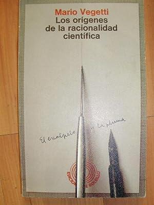 LOS ORÍGENES DE LA RACIONALIDAD CIENTÍFICA (Barcelona,: Mario Vegetti
