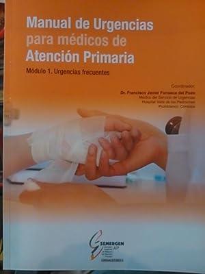 MANUAL DE URGENCIAS PARA MÉDICOS DE ATENCIÓN PRIMARIA: URGENCIAS FRECUENTES (Madrid, ...