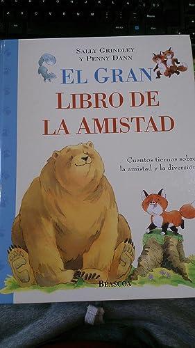 EL GRAN LIBRO DE LA AMISTAD (Barcelona, 2002): Sally Grindley/ Penny Dann (Ilustraciones)