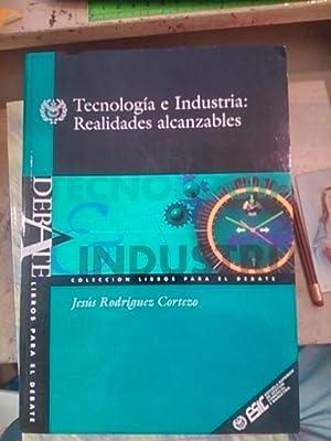 TECNOLOGÍA E INDUSTRIA: REALIDADES ALCANZABLES (Madrid, 1997): Jesús Rodríguez Cortezo