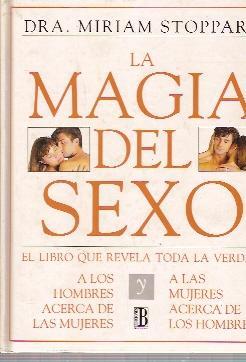 LA MÁGIA DEL SEXO. El libro que: Miriam Stoppard, Dra.
