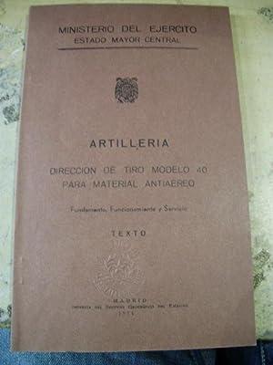ARTILLERÍA. Dirección de Tiro modelo 40 para material antiaereo: TEXTO (Madrid, 1956)