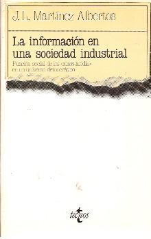 LA INFORMACIÓN EN UNA SOCIEDAD INDUSTRIAL. Función: José Luis Martínez