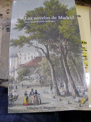 José Luis Esteve Serrano: LAS NOVELAS DE MADRID (Madrid, 2006): José Luis Esteve Serrano (...