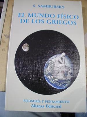 EL MUNDO FÍSICO DE LOS GRIEGOS (Madrid,: S. Sambursky