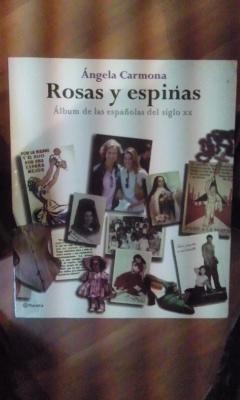 ROSAS Y ESPINAS (Barcelona, 2004). Álbum de: Ángela Carmona