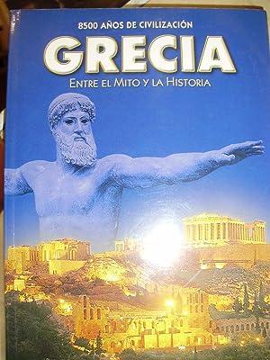 GRECIA. Entre el mito y la historia. 8500 años de civilización (Atenas, 2002): María ...