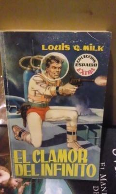 Louis G. Milk: EL CLAMOR DEL INFINITO: Louis G. Milk