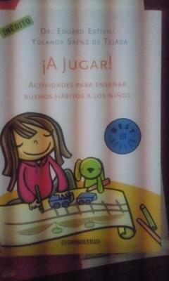 A JUGAR! Actividades para enseñar buenos hábitos a los niños (Barcelona, 2009)...