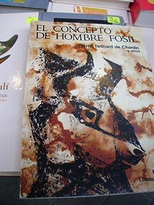 EL CONCEPTO DE HOMBRE FÓSIL (Buenos Aires, 1970): Pierre Teilhard de Chardin y otros autores