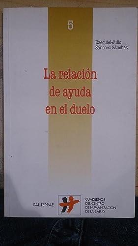 LA RELACIÓN DE AYUDA EN EL DUELO: Ezequiel-Julio Sánchez Sánchez
