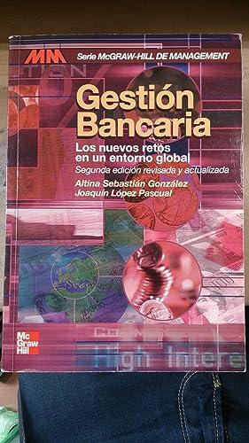 GESTIÓN BANCARIA. Los nuevos retos en un entorno global (Madrid, 2002) 2ª edició...
