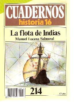 LA FLOTA DE INDIAS (Madrid, 1985) Cuadernos de Historia 16 nº 214: Manuel Lucena Salmoral