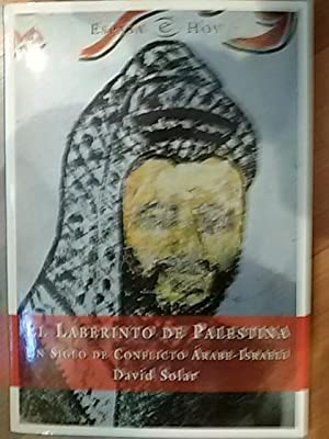 EL LABERINTO DE PALESTINA. Un siglo de conflicto Árabe-Israelí (Madrid, 1997): David ...