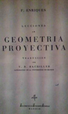 GEOMETRÍA PROYECTIVA. Lecciones (Madrid, 1946): F. Enriques