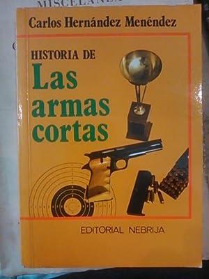 HISTORIA DE LAS ARMAS CORTAS (León, 1981): Carlos Hernández Menéndez