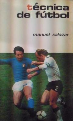 TÉCNICA DE FÚTBOL (Barcelona, 1981): Manuel Salazar