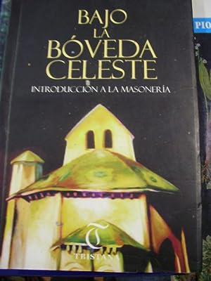 BAJO LA BÓVEDA CELESTE. Introducción a la Masonería (Jerez de la Frontera, ...