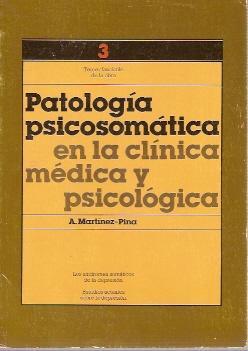 PATOLOGÍA PSICOSOMÁTICA EN LA CLÍNICA MÉDICA Y: A. Martínez Pina