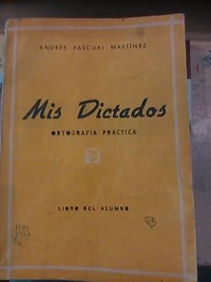 MIS DICTADOS. Ortografía Práctica (Logroño, 1962) Libro: Andrés Pascual Martínez