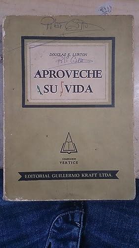 APROVECHE SU VIDA (Buenos Aires, 1950) Un: Douglas E. Lurton