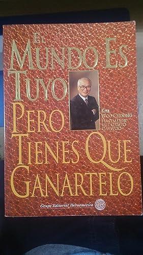 EL MUNDO ES TUYO, PERO TIENES QUE GANÁRTELO (México, 1993): Kim Woo Choong (fundador ...