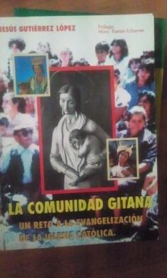 LA COMUNIDAD GITANA. Un reto a la: Jesús Gutiérrez López