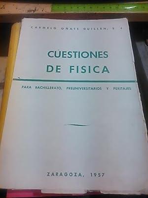 CUESTIONES DE FÍSICA para Bachillerato, Preuniversitario y: Carmelo Oñate Guillén