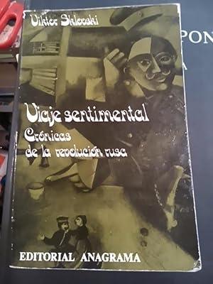 Víctor Sklovski: VIAJE SENTIMENTAL. Crónicas de la Revolución Rusa (Barcelona,...