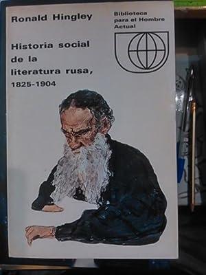HISTORIA SOCIAL DE LA LITERATURA RUSA, 1825-1904: Ronald Hingley
