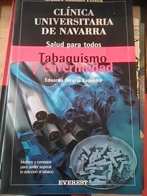 TABAQUISMO Y ENFERMEDAD (León, 2002) Clínica Universitaria: Eduardo Alegría Ezquerra