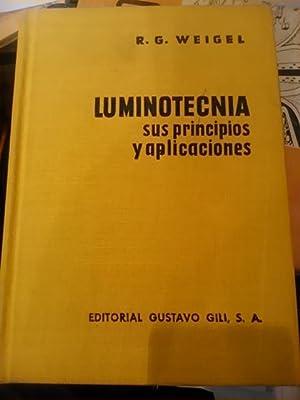 LUMINOTECNIA, sus principios y aplicaciones (Barcelona, 1957): R. G. Weigel