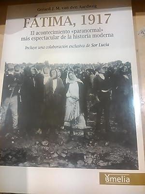 FÁTIMA, 1917. El acontecimiento paranormal más espectacular de la historia moderna (...