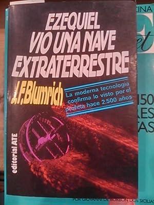 EZEQUIEL VIÓ UNA NAVE EXTRATERRESTRE (Barcelona, 1979): J. F. Blumrich