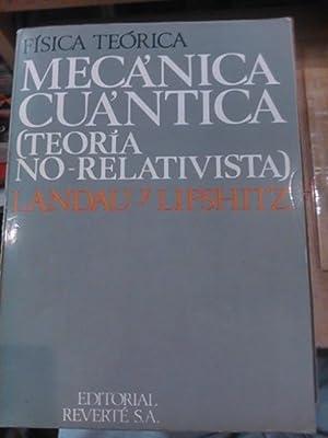 MECÁNICA CUÁNTICA NO-RELATIVISTA (Barcelona, 1967): L. D. Landau/